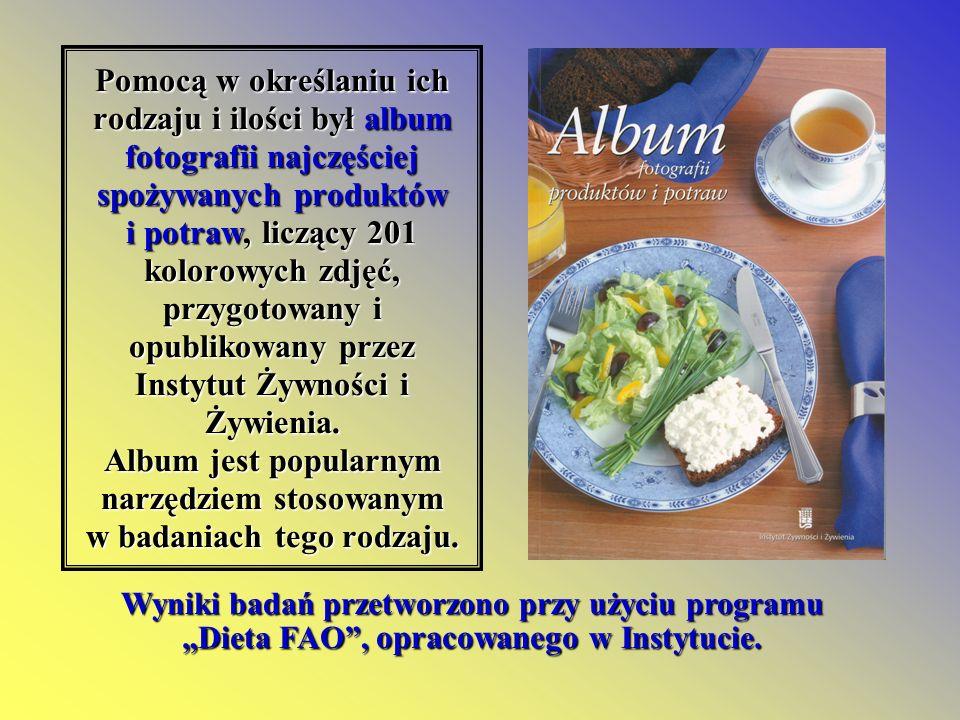 Pomocą w określaniu ich rodzaju i ilości był album fotografii najczęściej spożywanych produktów i potraw, liczący 201 kolorowych zdjęć, przygotowany i opublikowany przez Instytut Żywności i Żywienia. Album jest popularnym narzędziem stosowanym w badaniach tego rodzaju.