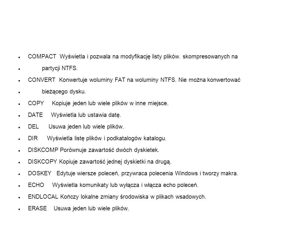 COMPACT Wyświetla i pozwala na modyfikację listy plików