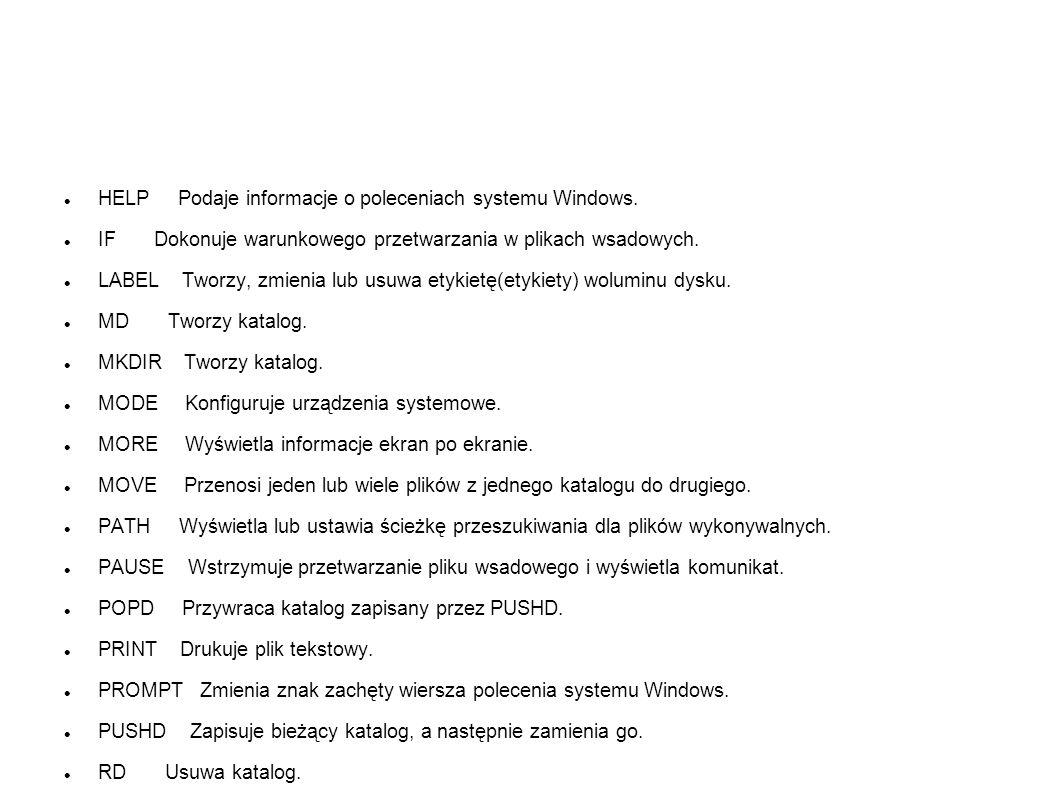 HELP Podaje informacje o poleceniach systemu Windows.