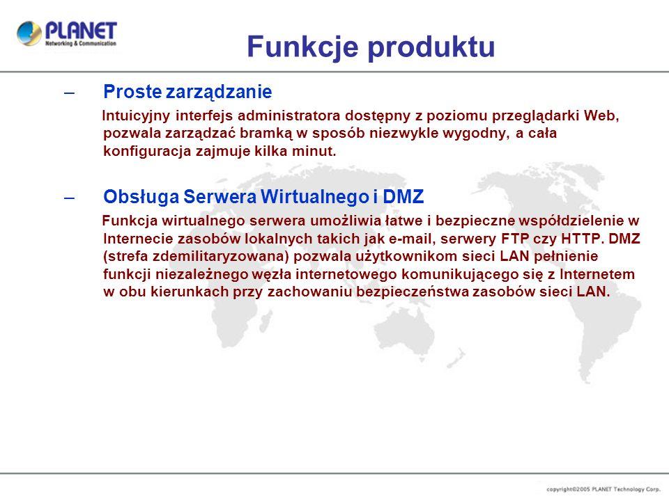 Funkcje produktu Proste zarządzanie Obsługa Serwera Wirtualnego i DMZ
