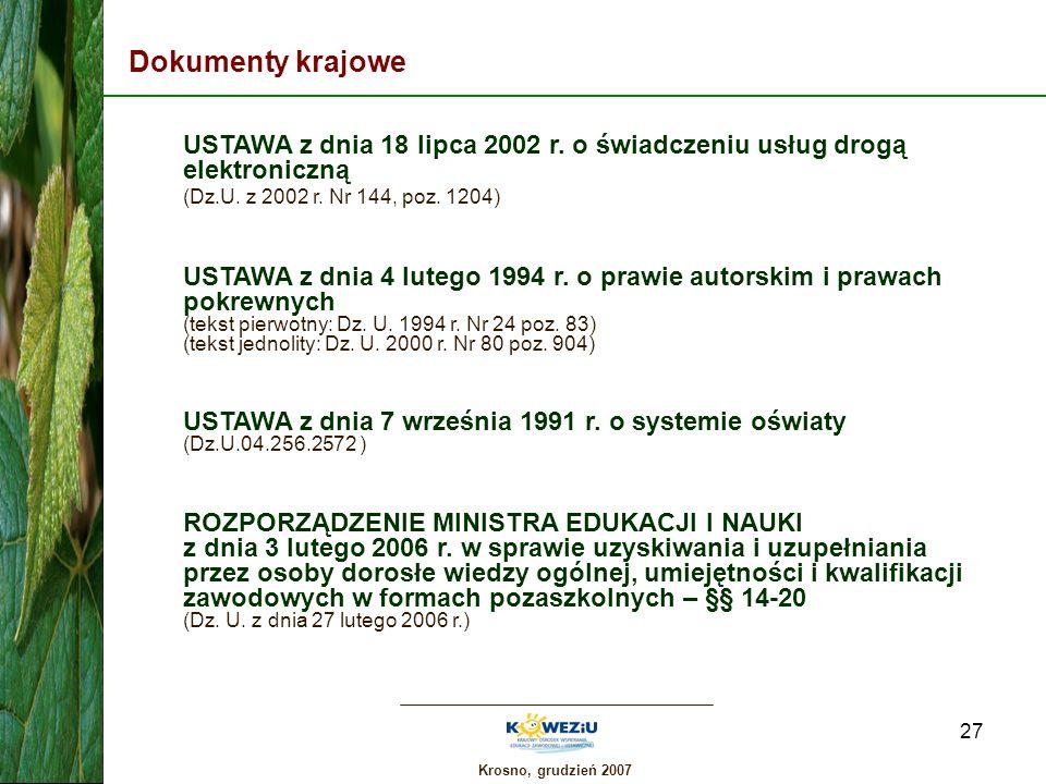 Dokumenty krajowe USTAWA z dnia 18 lipca 2002 r. o świadczeniu usług drogą elektroniczną (Dz.U. z 2002 r. Nr 144, poz. 1204)