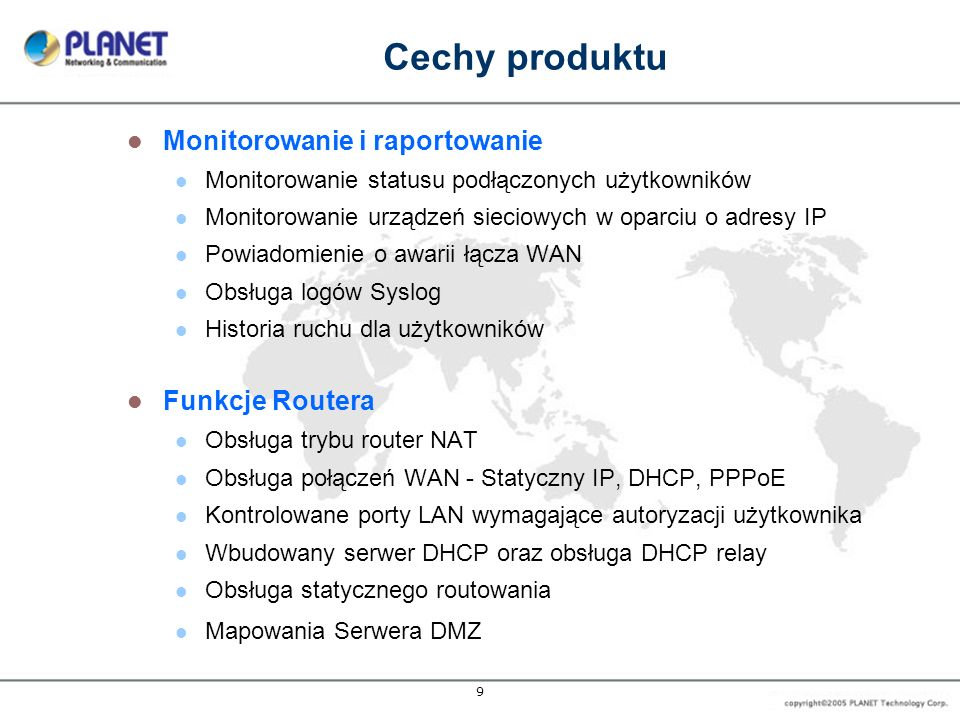 Cechy produktu Monitorowanie i raportowanie Funkcje Routera