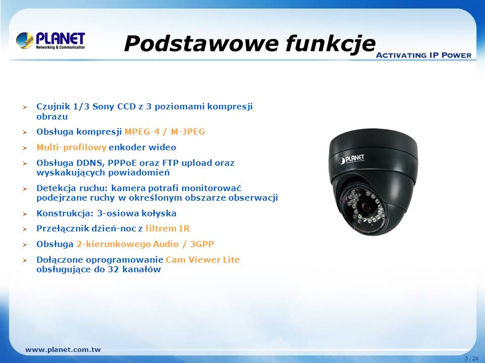Podstawowe funkcje Czujnik 1/3 Sony CCD z 3 poziomami kompresji obrazu