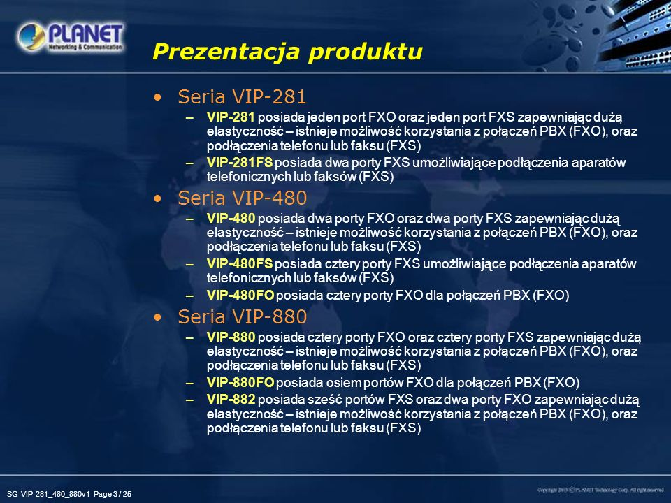 Prezentacja produktu Seria VIP-281 Seria VIP-480 Seria VIP-880
