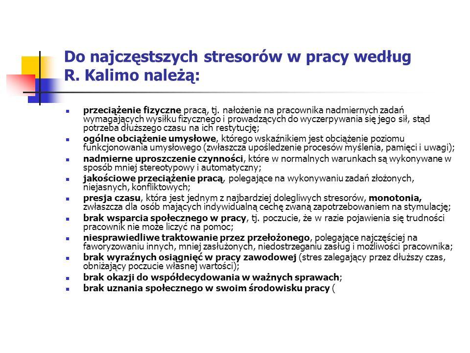 Do najczęstszych stresorów w pracy według R. Kalimo należą: