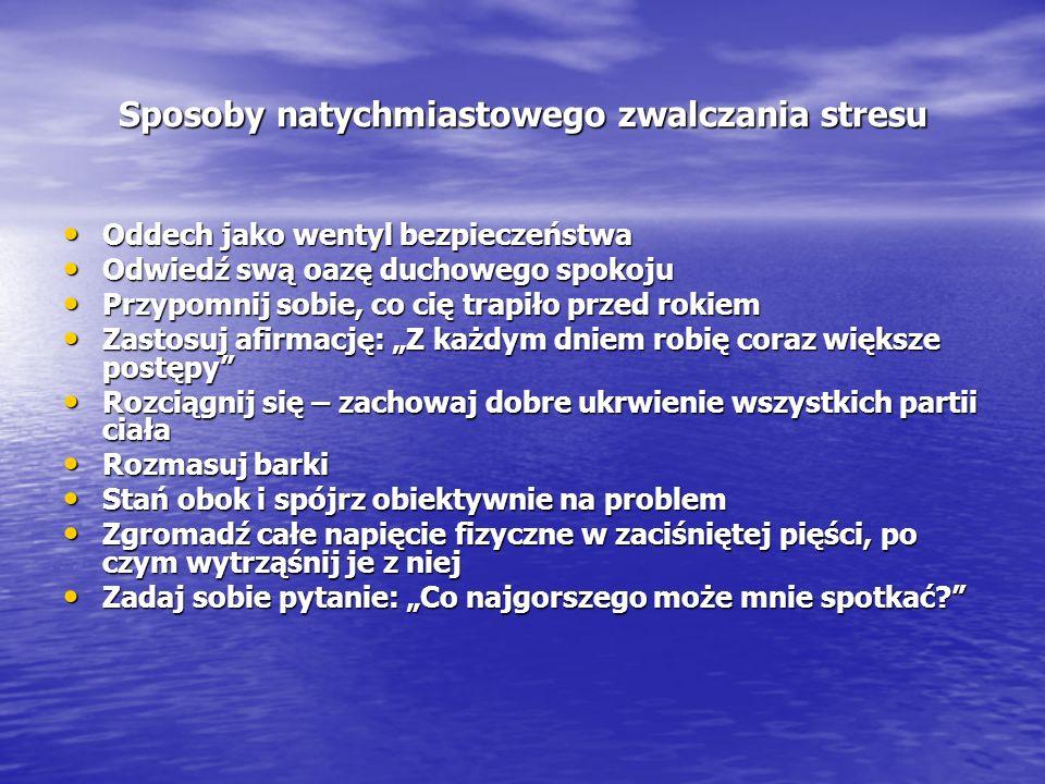 Sposoby natychmiastowego zwalczania stresu