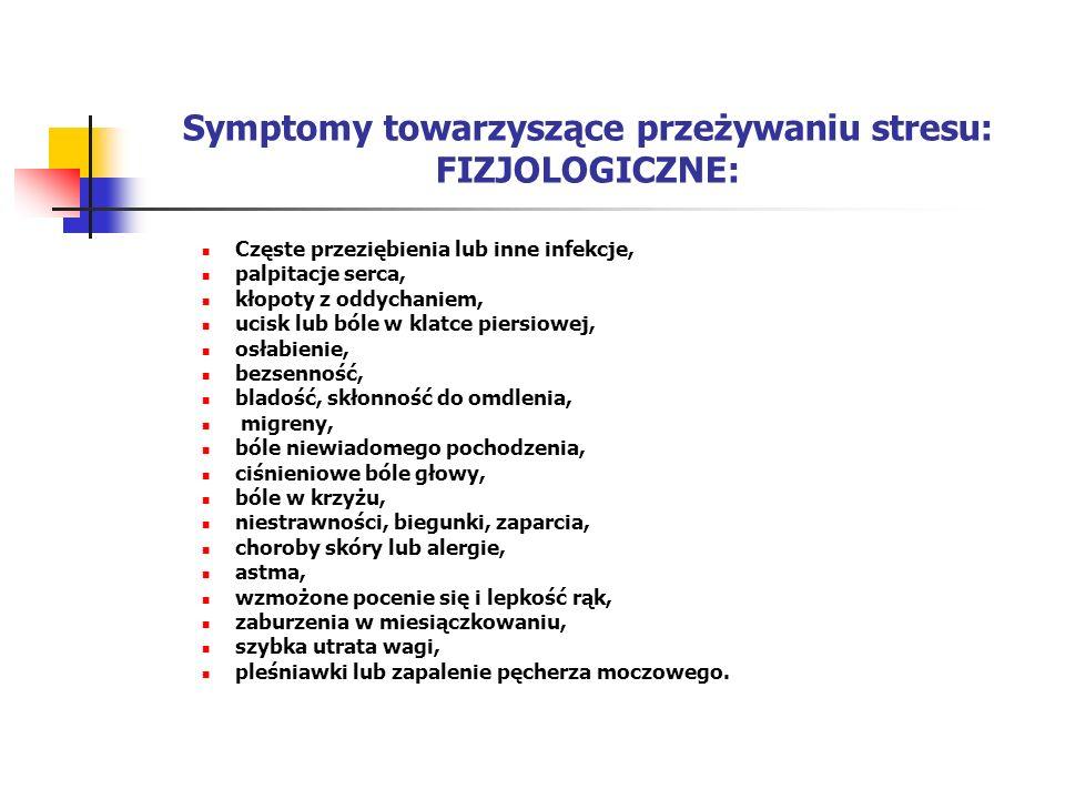 Symptomy towarzyszące przeżywaniu stresu: FIZJOLOGICZNE:
