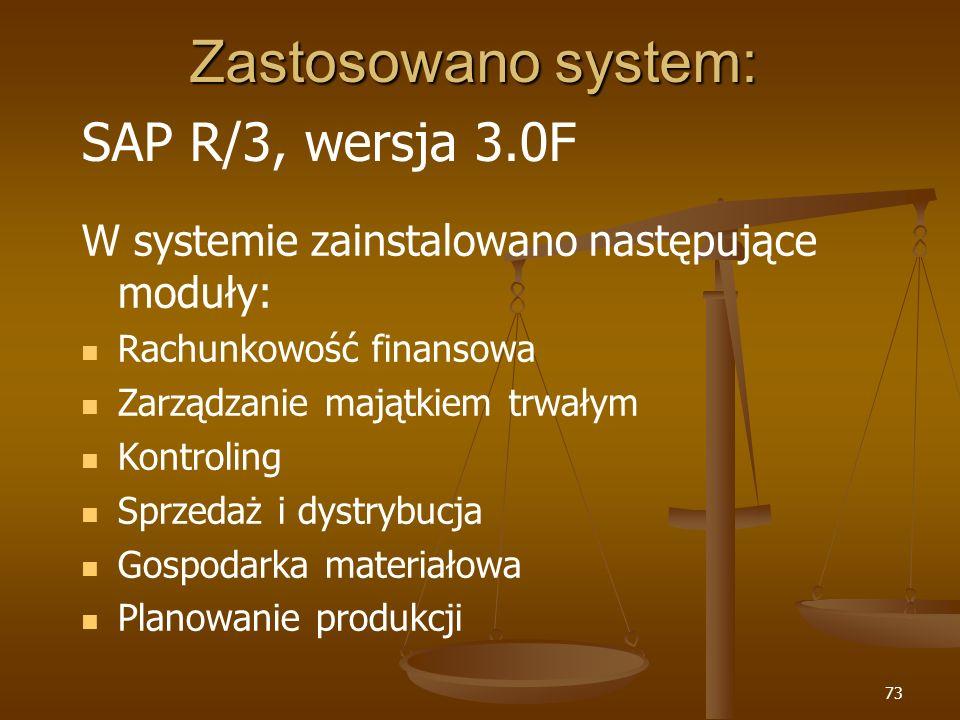 Zastosowano system: SAP R/3, wersja 3.0F