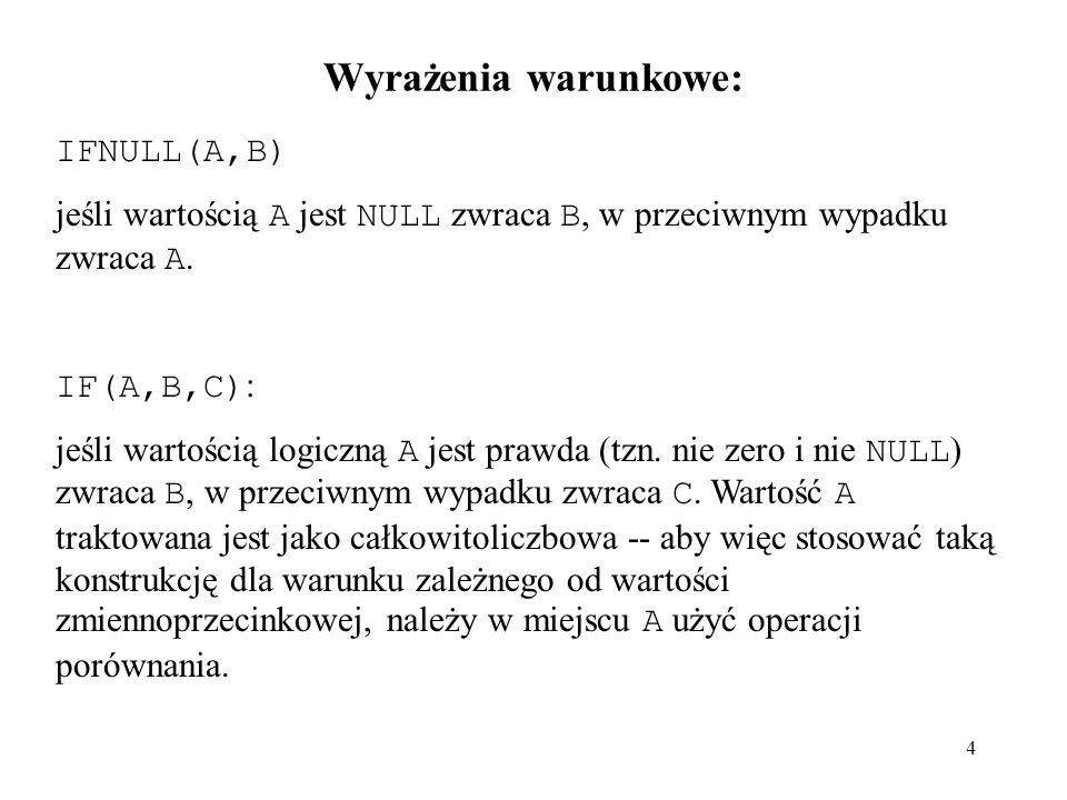 Wyrażenia warunkowe: IFNULL(A,B)
