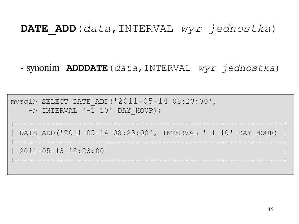 DATE_ADD(data,INTERVAL wyr jednostka)