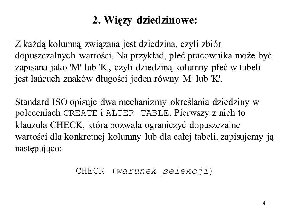 CHECK (warunek_selekcji)