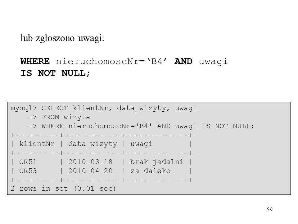 WHERE nieruchomoscNr='B4' AND uwagi IS NOT NULL;