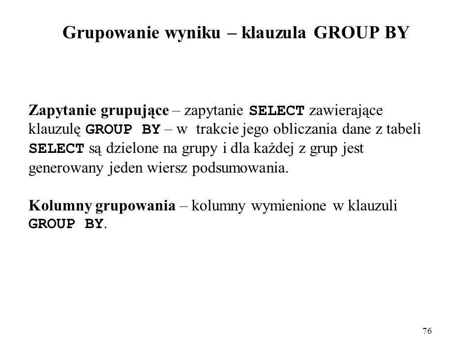 Grupowanie wyniku – klauzula GROUP BY