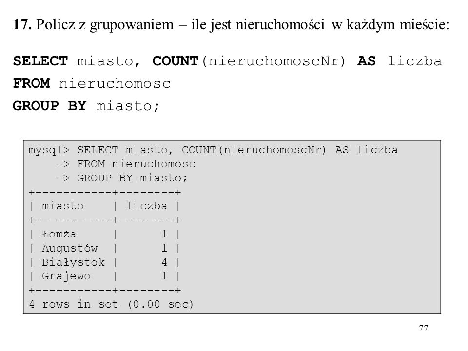 17. Policz z grupowaniem – ile jest nieruchomości w każdym mieście: