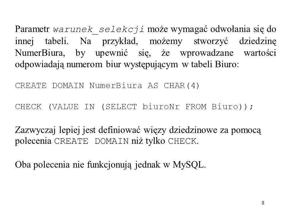 Oba polecenia nie funkcjonują jednak w MySQL.