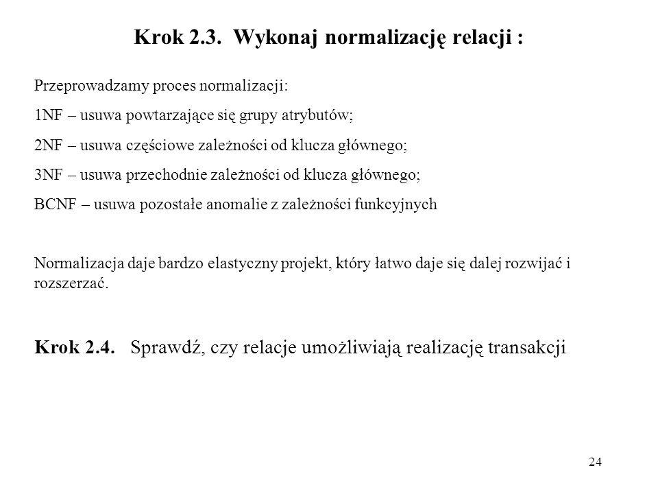 Krok 2.3. Wykonaj normalizację relacji :
