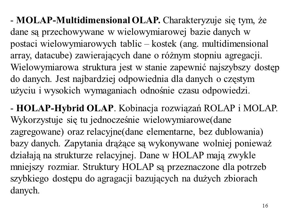 - MOLAP-Multidimensional OLAP