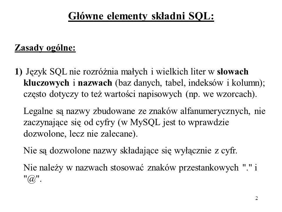 Główne elementy składni SQL: