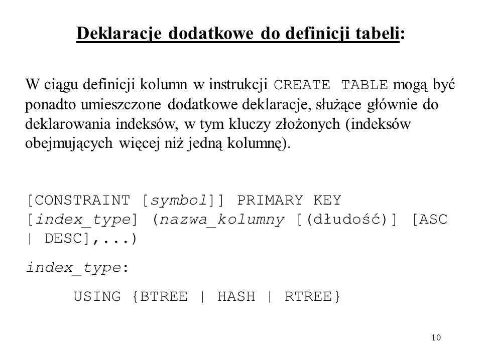 Deklaracje dodatkowe do definicji tabeli: