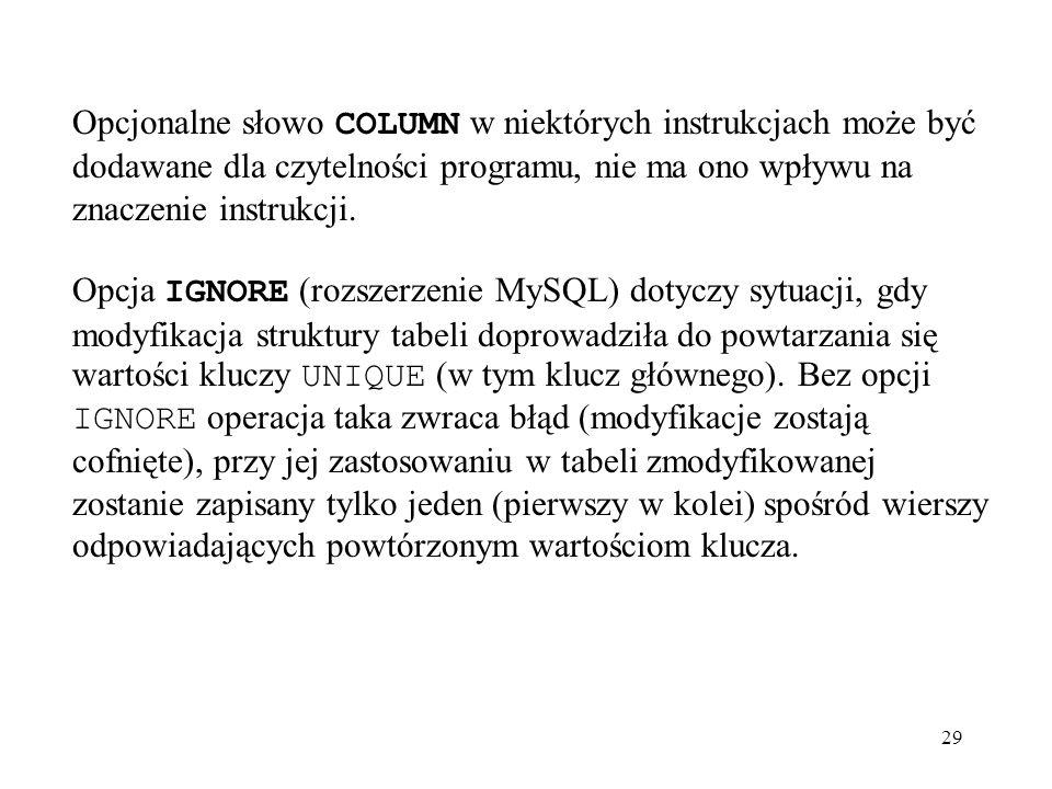 Opcjonalne słowo COLUMN w niektórych instrukcjach może być dodawane dla czytelności programu, nie ma ono wpływu na znaczenie instrukcji.