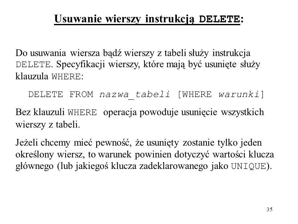 Usuwanie wierszy instrukcją DELETE: