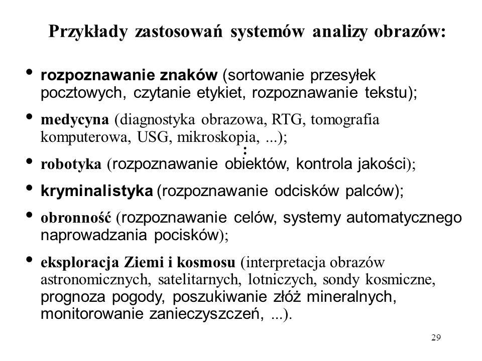 Przykłady zastosowań systemów analizy obrazów: