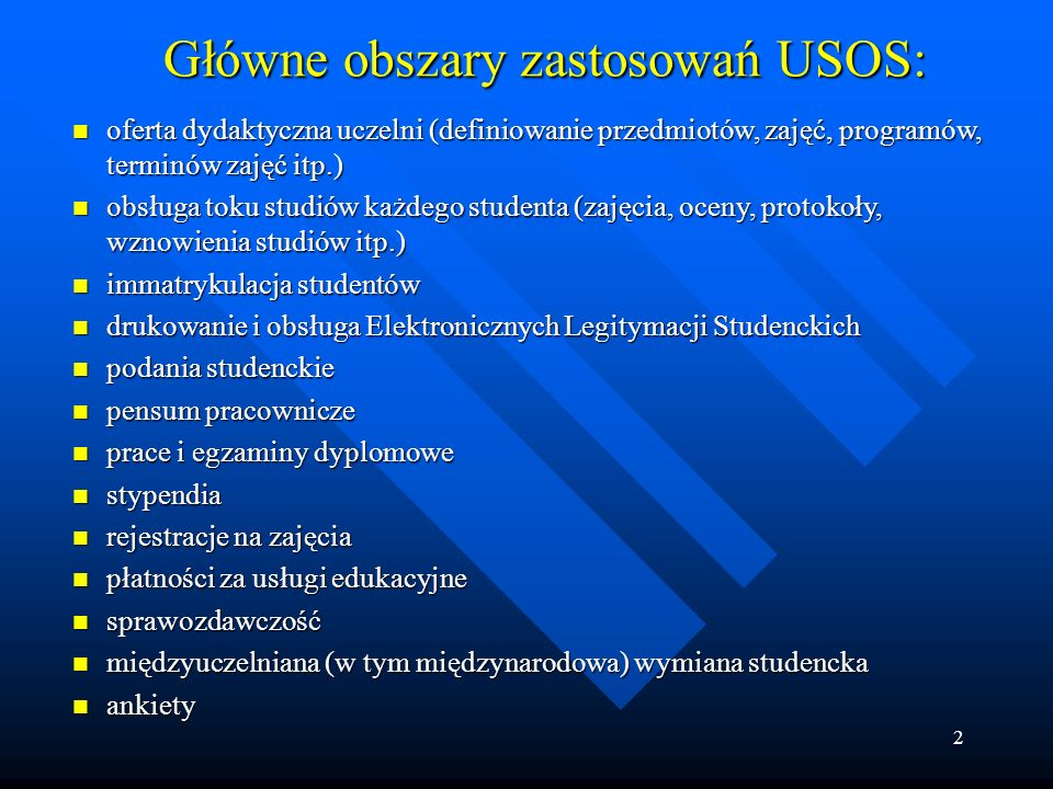 Główne obszary zastosowań USOS: