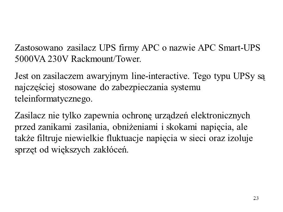 Zastosowano zasilacz UPS firmy APC o nazwie APC Smart-UPS 5000VA 230V Rackmount/Tower.