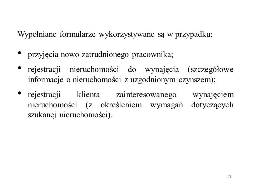 Wypełniane formularze wykorzystywane są w przypadku:
