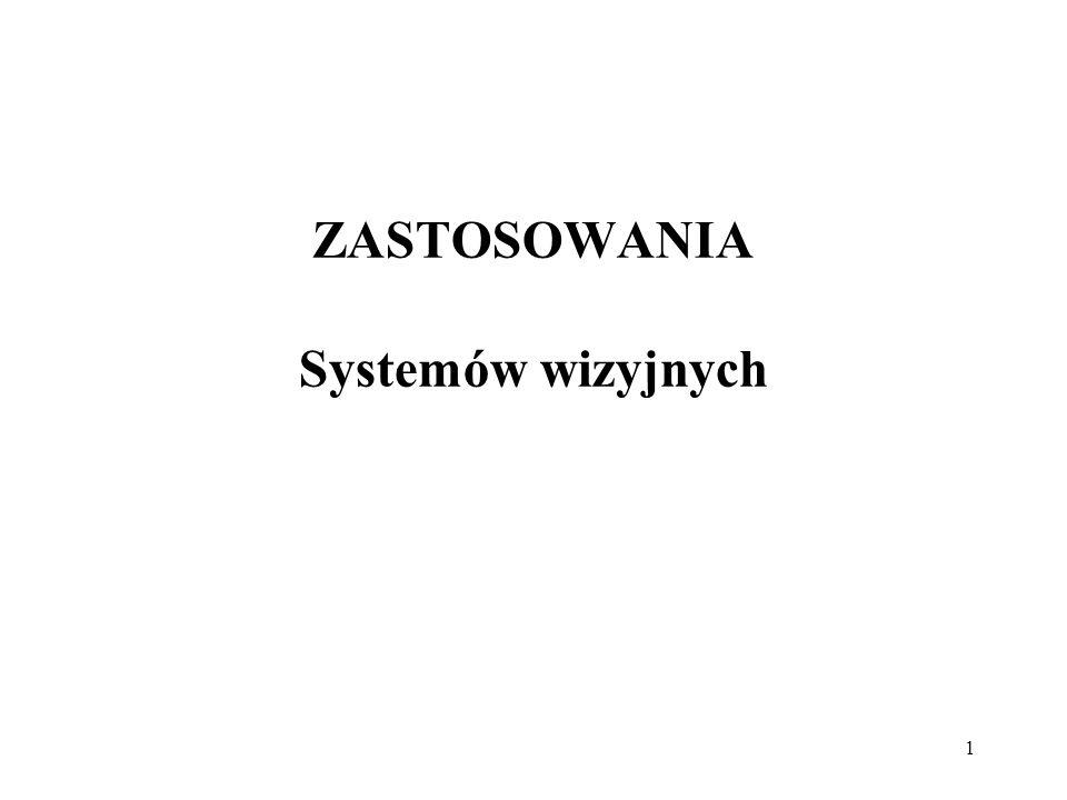 ZASTOSOWANIA Systemów wizyjnych