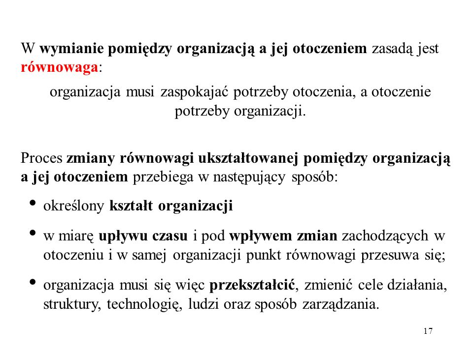 W wymianie pomiędzy organizacją a jej otoczeniem zasadą jest równowaga: