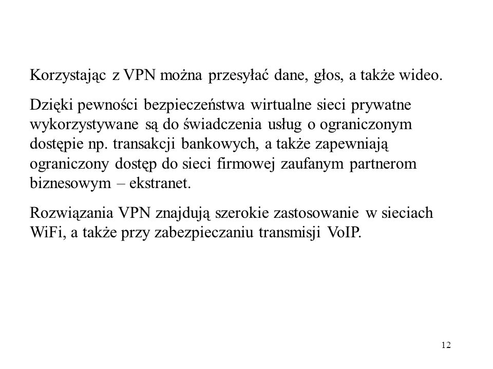 Korzystając z VPN można przesyłać dane, głos, a także wideo.