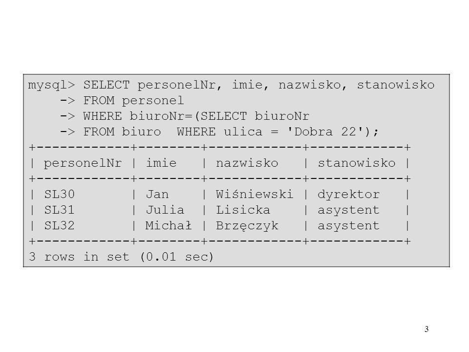 mysql> SELECT personelNr, imie, nazwisko, stanowisko