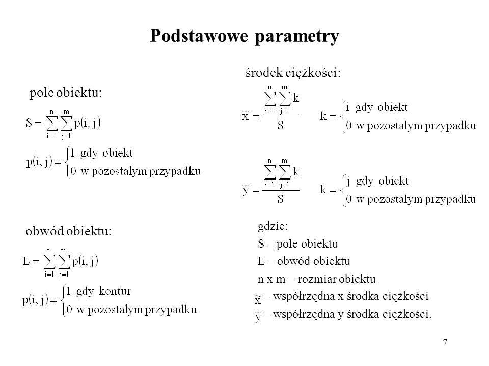Podstawowe parametry środek ciężkości: pole obiektu: obwód obiektu: