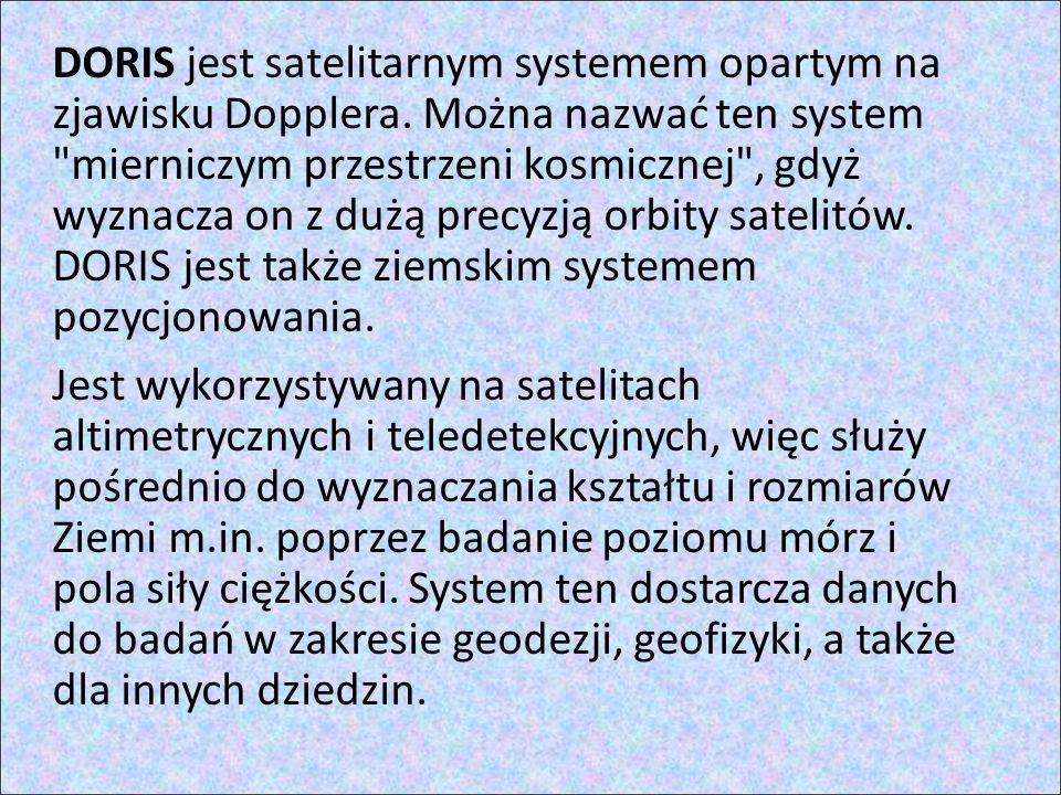 DORIS jest satelitarnym systemem opartym na zjawisku Dopplera