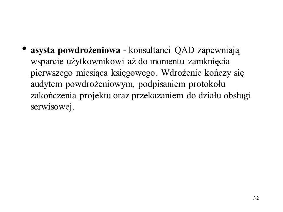 asysta powdrożeniowa - konsultanci QAD zapewniają wsparcie użytkownikowi aż do momentu zamknięcia pierwszego miesiąca księgowego.