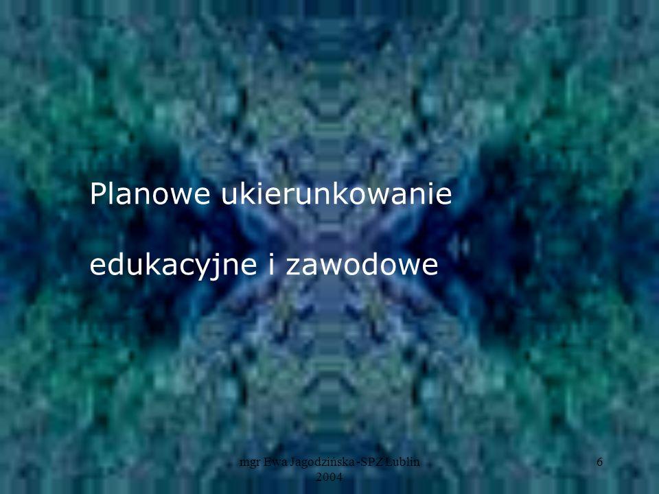 Planowe ukierunkowanie edukacyjne i zawodowe