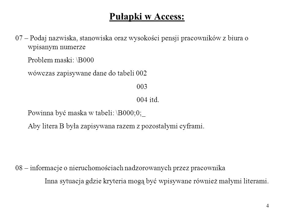 Pułapki w Access: 07 – Podaj nazwiska, stanowiska oraz wysokości pensji pracowników z biura o wpisanym numerze.