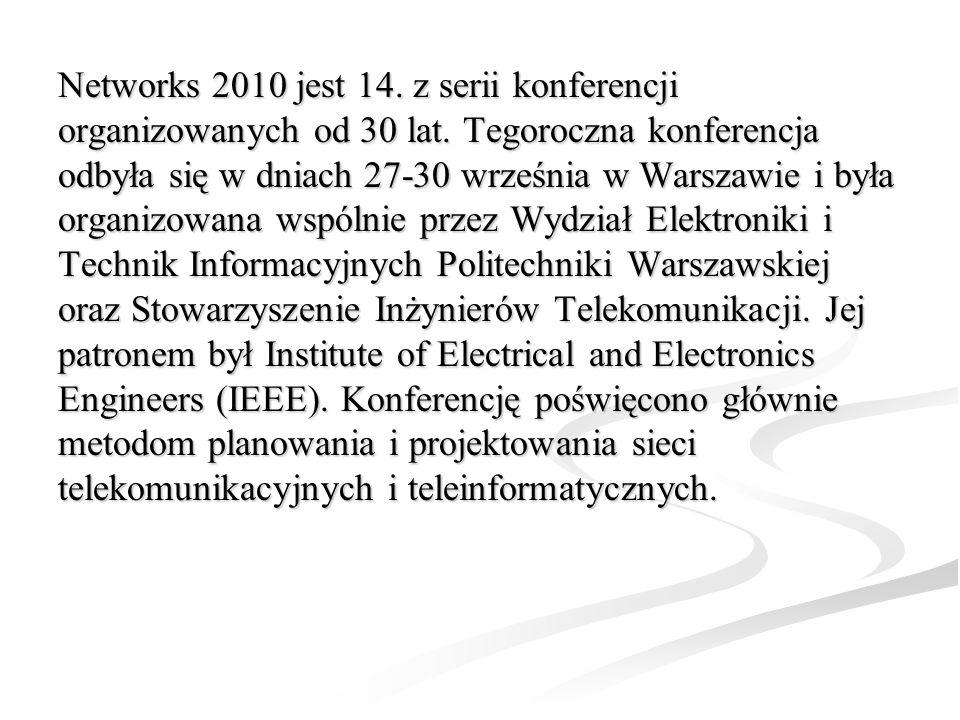 Networks 2010 jest 14. z serii konferencji organizowanych od 30 lat
