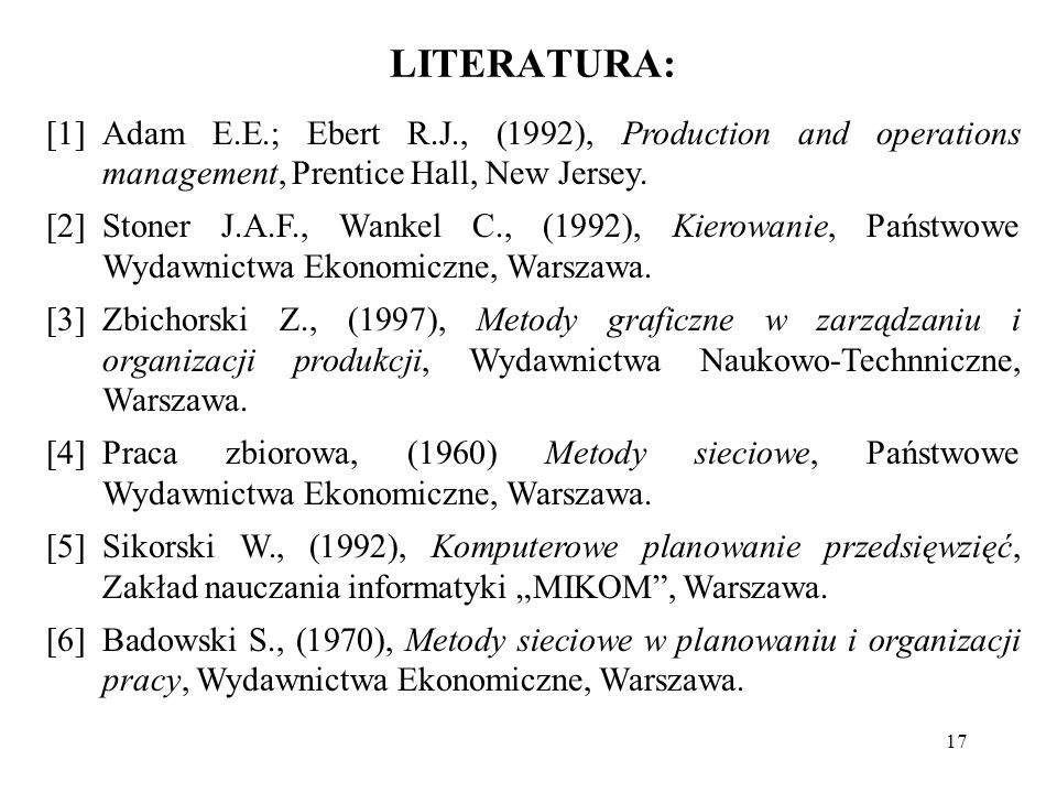 LITERATURA: [1] Adam E.E.; Ebert R.J., (1992), Production and operations management, Prentice Hall, New Jersey.
