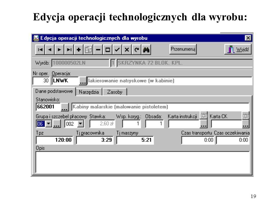 Edycja operacji technologicznych dla wyrobu: