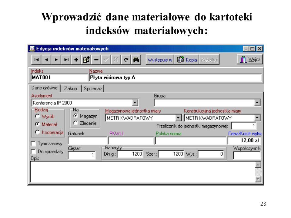 Wprowadzić dane materiałowe do kartoteki indeksów materiałowych: