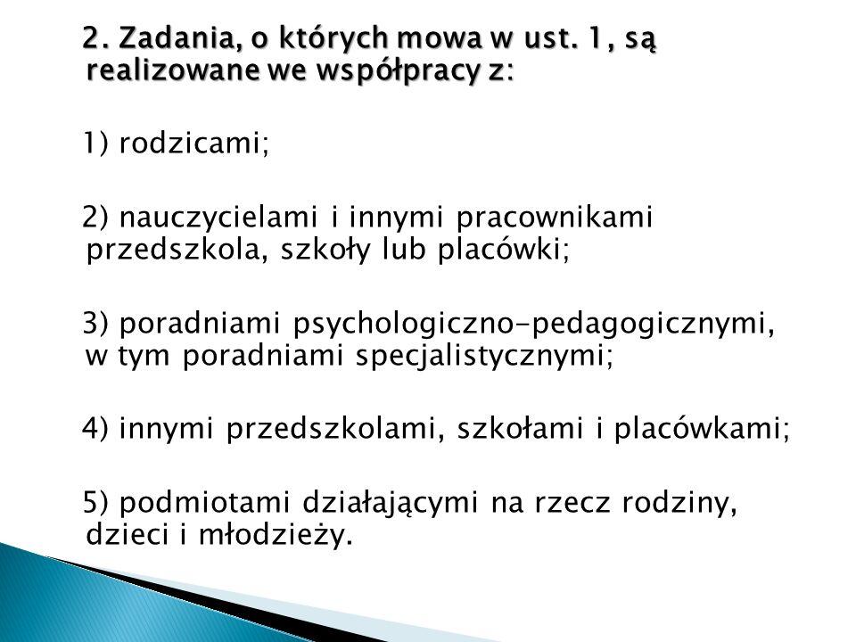 2. Zadania, o których mowa w ust. 1, są realizowane we współpracy z: