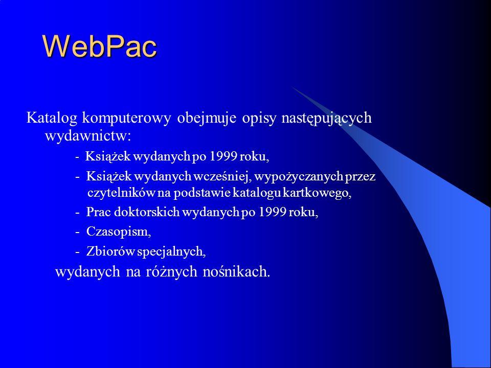 WebPac Katalog komputerowy obejmuje opisy następujących wydawnictw: