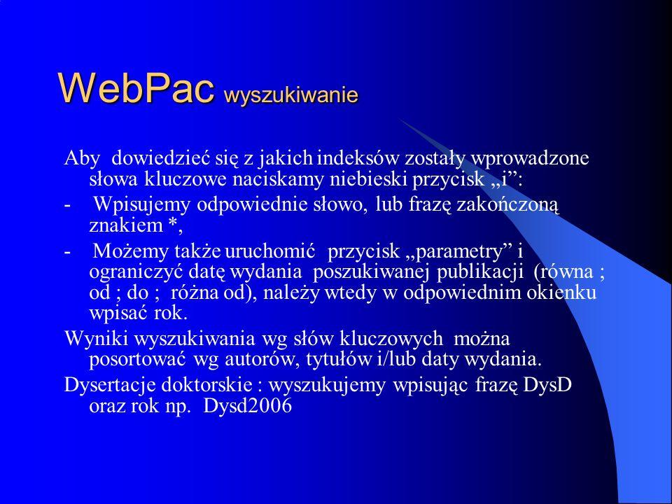 """WebPac wyszukiwanieAby dowiedzieć się z jakich indeksów zostały wprowadzone słowa kluczowe naciskamy niebieski przycisk """"i :"""