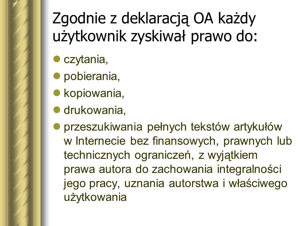 Zgodnie z deklaracją OA każdy użytkownik zyskiwał prawo do: