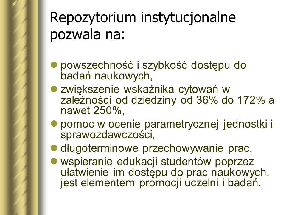 Repozytorium instytucjonalne pozwala na: