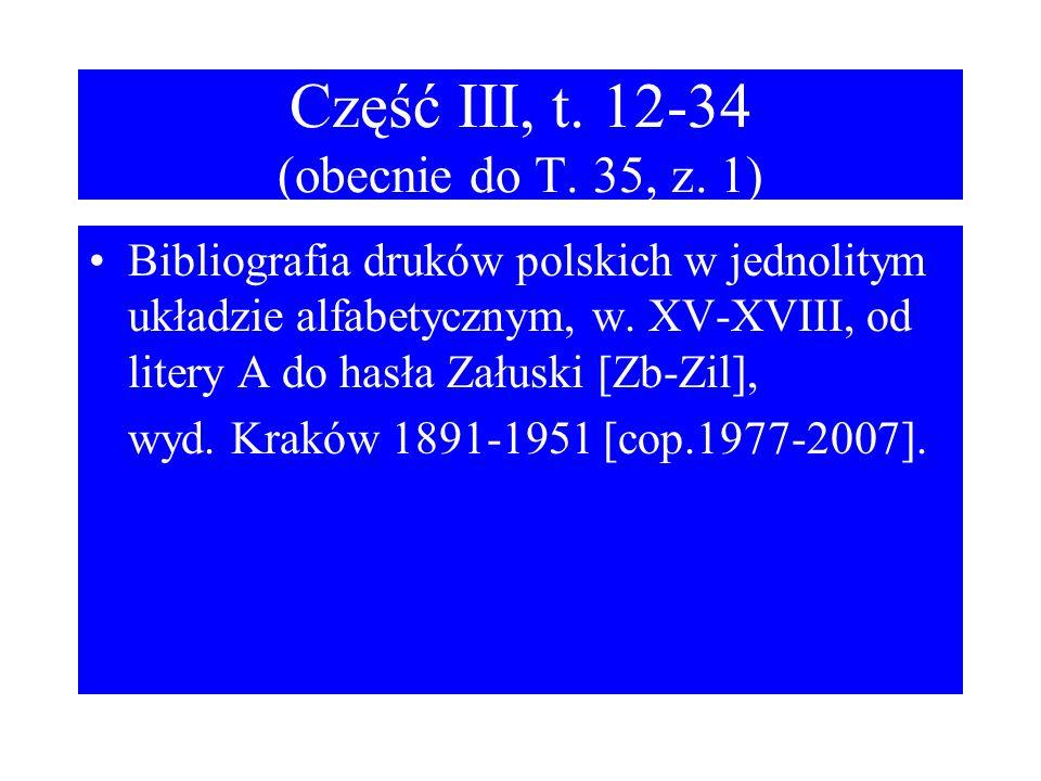 Część III, t. 12-34 (obecnie do T. 35, z. 1)