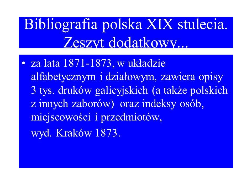 Bibliografia polska XIX stulecia. Zeszyt dodatkowy...