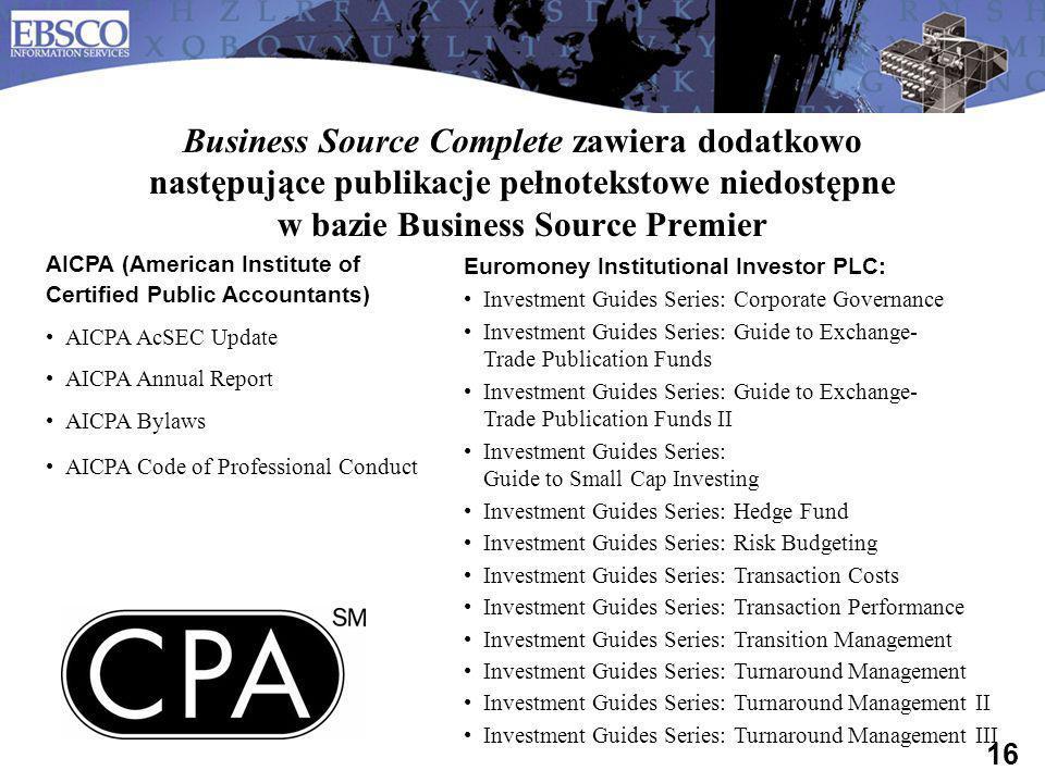 Business Source Complete zawiera dodatkowo następujące publikacje pełnotekstowe niedostępne w bazie Business Source Premier